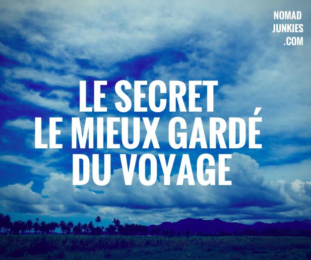 Le secret le mieux gardé du voyage