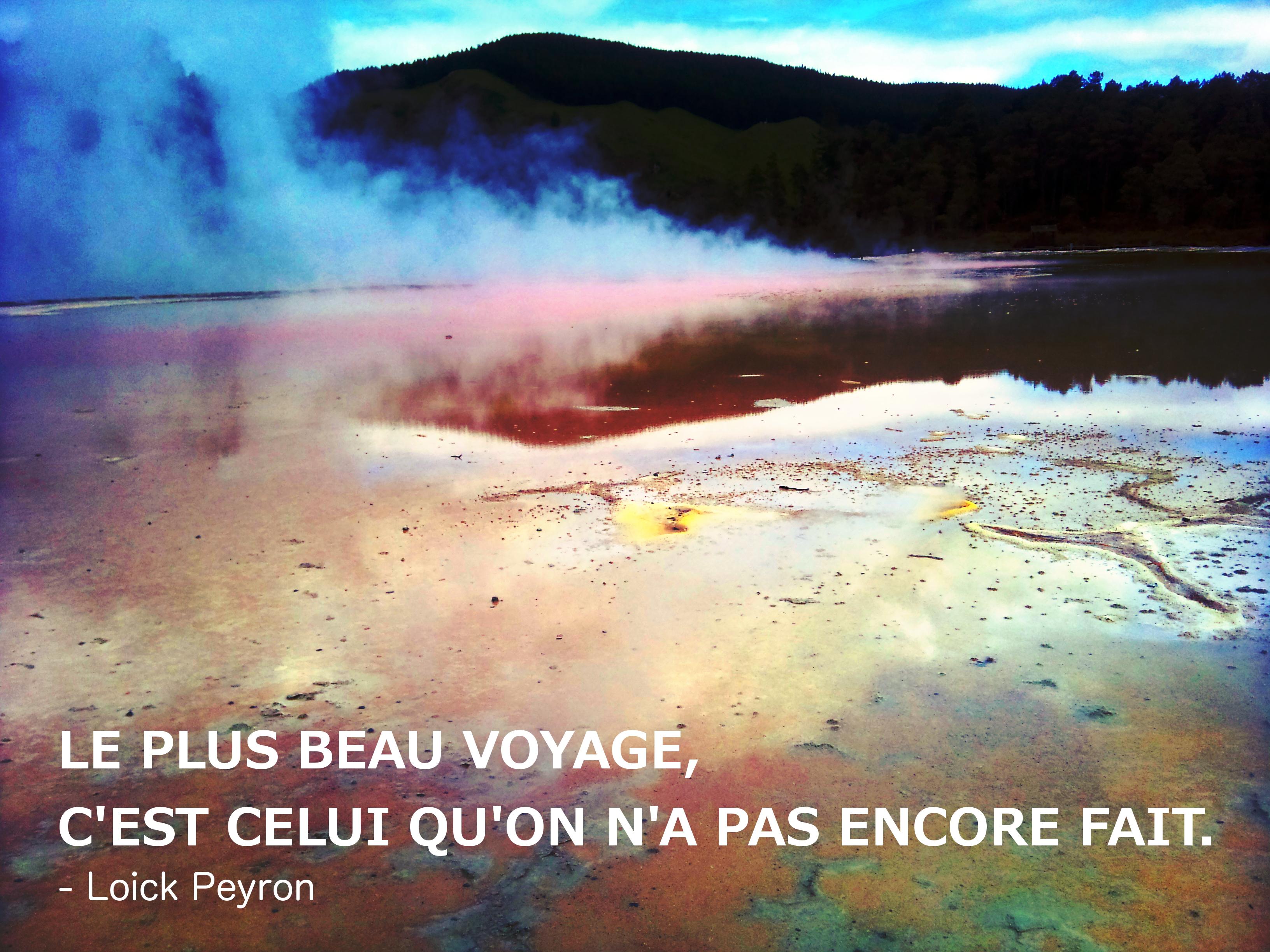 Le plus beau voyage, c'est celui qu'on n'a pas encore fait ...